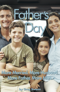 Father's DayMore Married. More Husband. More Father. More Man.Available at Amazon.com
