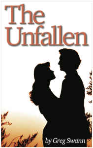 The Unfallen, a novel of love and indomitability, available at Amazon.com.